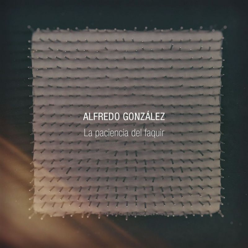 Portada Alfredo González - La Paciencia del Faquir