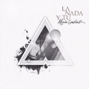 Portada Alfredo González - La Nada y Tú