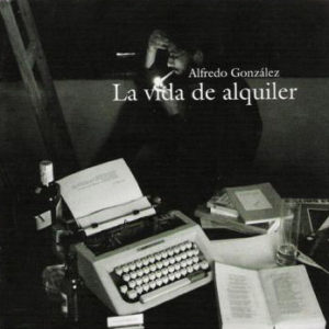 Portada Alfredo González - La Vida de Alquiler